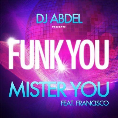 DJ Abdel ft Mister You Et Francisco - Funk You  (CLIP)