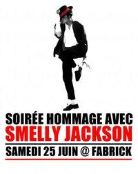 SMELLY JACKSON @ FABRICK - HOMMAGE A M. JACKSON