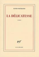 La délicatesse, roman de David Foenkinos