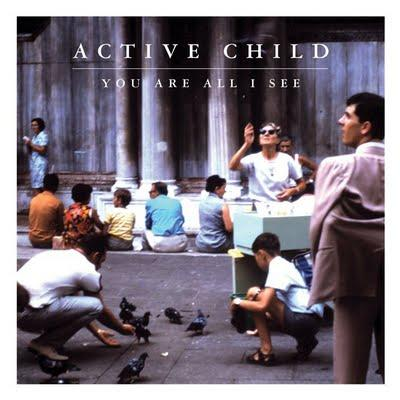 Active Child - 'You Are All I See'