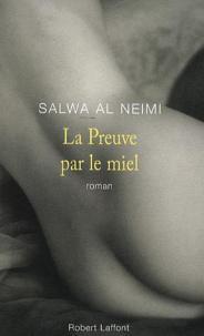 La Preuve par le miel de Salwa Al Neimi