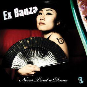 ExBanza-NeverTrustaDameEP