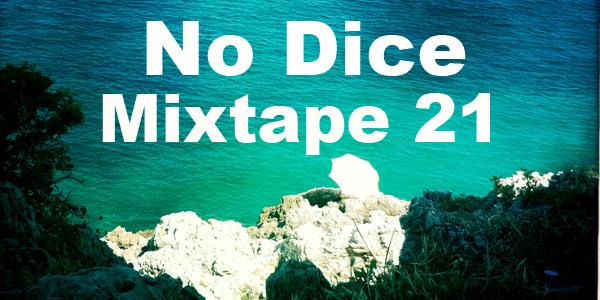 No Dice Mixtape #21