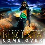 Bescenta-Come Over-Nicko Rebel Music-2011.