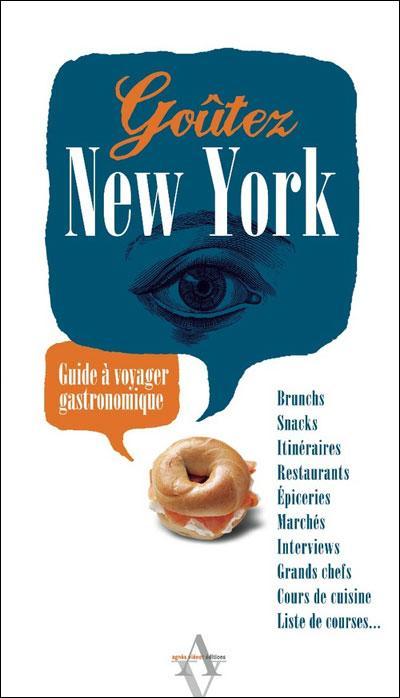 Goûtez New York, le guide à voyager gastronomique