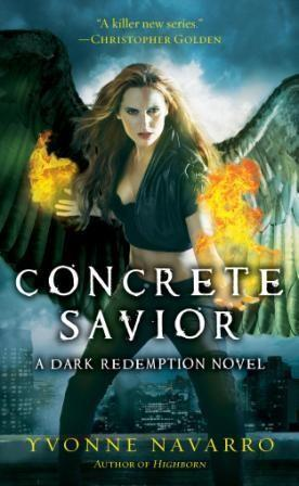 Yvonne NAVARRO - Concrete Savior (Dark Redemption 2): 8,5/10