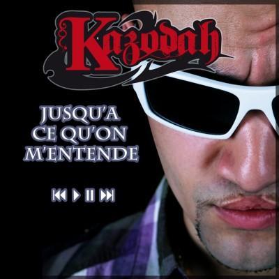 Kazodah - Jusqu'a ce qu'on m'entende (2011)