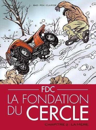 Album BD : FDC Fondation du Cercle - T.2 - de Bad et Fox