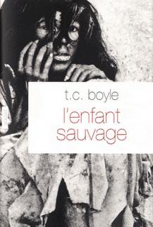 BOYLE, T.C., L'enfant sauvage, Grasset, 2011