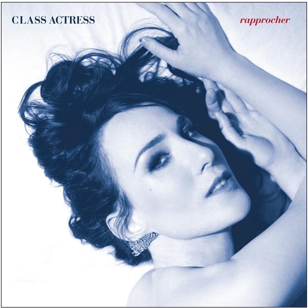 Class Actress Rapprocher Class Actress   Keep You