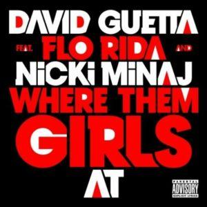 Clip | David Guetta feat. Nicki Minaj et Flo Rida • Where Them Girls At.