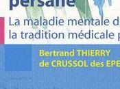 psychiatrie médiévale persane. maladie mentale dans tradition médicale Persane Springer 2011