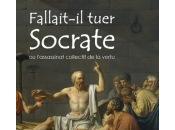 paraître Fallait-il tuer Socrate l'assassinat collectif vertu, Georges Botet Pradeilles