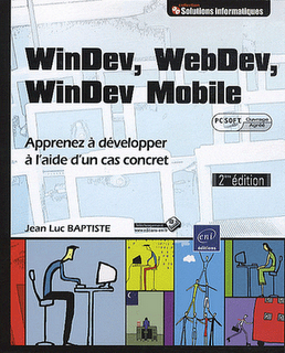 [Multi]  WinDev, WebDev, WinDev Mobile Apprenez à développer à l'aide d'un cas concret