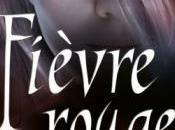 [Chronique] Fièvre Rouge Karen Marie Moning