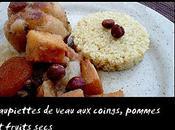 Paupiettes veau coings, pommes fruits secs