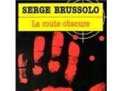 """route obscure"""" Serge Brussolo cadeau Bernie noté rare, lire donc"""