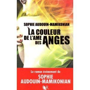 La Couleur de l'Ame des Anges, Tome 1 - Sophie Audouin-Mamikonian