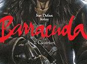 Barracuda, Cicatrices Jean Dufaux Jérémy