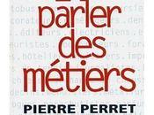 parler métiers, Pierre Perret