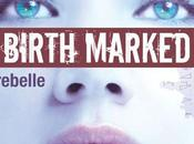 Birth Marked, tome Rebelle Caragh O'Brien