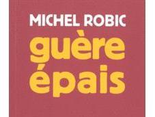 guère épais Michel Robic (par Anne Malaprade)