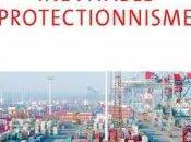 Inévitable protectionnisme, Franck Dedieu, Benjamin Masse-Stamberger, Adrien Tricornot