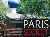 nouveau Paris secret insolite paru! Demandez…