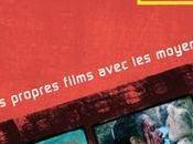 CINÉMA GUERILLA MODE D'EMPLOI premier livre France fournit clefs cinéma indépendant.