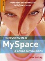 The rough guide to MySpace & online communities - Peter Buckley