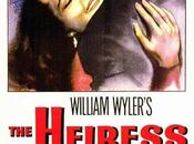 L'Héritière Heiress, William Wyler (1949)