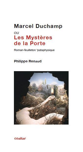 Marcel Duchamp ou les Mystères de la Porte, de Philippe Renaud
