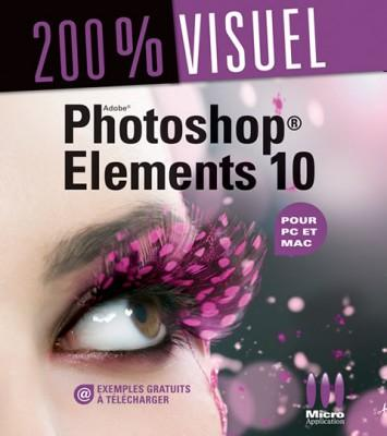 Livre : 200% visuel – Photoshop Elements 10