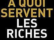 "quoi servent riches?"" Jean-Philippe Delsol avec Nicolas Lecaussin"