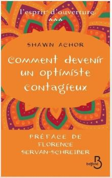 Comment devenir un optimiste contagieux... Shawn Achor