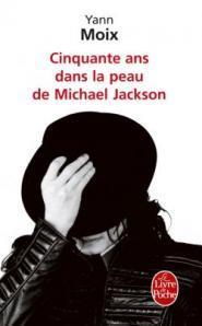 Lu et approuvé : Cinquante ans dans la peau de Michaël Jackson