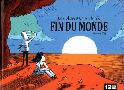 Album BD : Les Aventures de la fin du monde de Vincent Caut