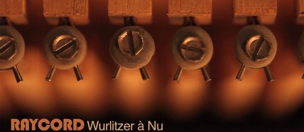 Raycord – Wurlitzer à Nu.
