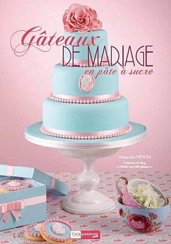 Commande de mon livre : Gateaux de mariage en pâte à sucre ...