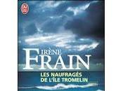 naufragés l'île Tromelin Irène Frain