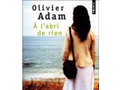 LECTURE l'abri rien d'Olivier Adam