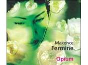 Opium maxence fermine