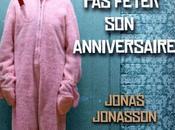 vieux voulait fêter anniversaire Jonas Jonasson