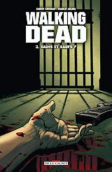 Walking Dead, tome 3 : Sains et saufs ?