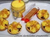 Mini tartelettes craquantes mandarine curd