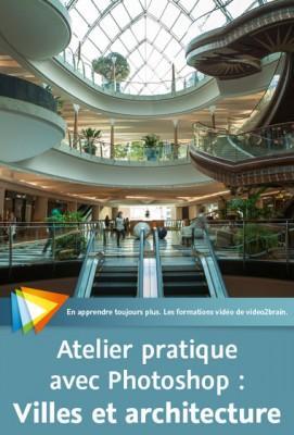 Atelier pratique avec Photoshop : Villes et architecture