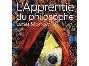 """L'apprentie philosophe"" James Morrow"