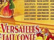 Versailles M'était Conté (Sacha Guitry, 1953)