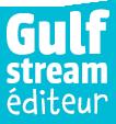 Focus sur...: éditions GULF STREAM