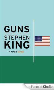 Les armes aux Etats-Unis : Stephen King dans la mêlée